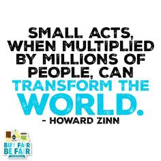 Never let anyone tell you otherwise! http://BeFair.org/ #BeFair #FairTrade #inspiration #inspirationalquote #quote #quoteoftheday