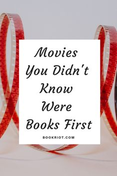 We bet you didn't know that these movies were first books. Add these adaptations to your to-watch and to-read lists. book adaptations | book lists | to read | to watch