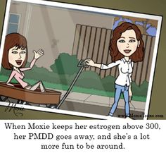 PMDD is an estrogen deficiency disease and does not exist in women who maintain their estradiol levels in the 300-700 range. Women are told it's an idiopathic disease they have to live with and prescribed countless drugs to treat the symptoms of it. Working with hundreds of patients with PMDD over many years, not one patient whose estrogen was in this range had PMDD. If you've been told you have to live with PMDD, you've been misinformed. #moxie #moxietoons #mariehoag #pmdd #perimenopause…