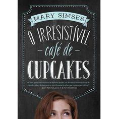 Livro o irresistivel  cafe de cupcakes