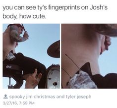 Awww because that Tyler's blurryface paint And every time he hugs josh a little goes away