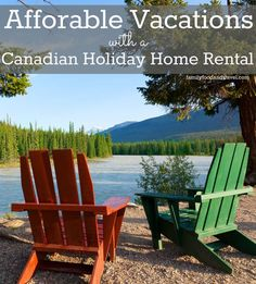 Afforable Vacations with a Canadian Holiday Home Rental