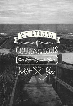 Be strong and courageous art print on Society6