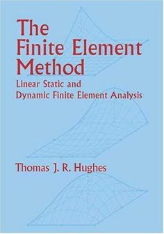 Bestseller Books Online The Finite Element Method: Linear Static and Dynamic Finite Element Analysis (Dover Civil and Mechanical Engineering) Thomas J. R. Hughes $18.19