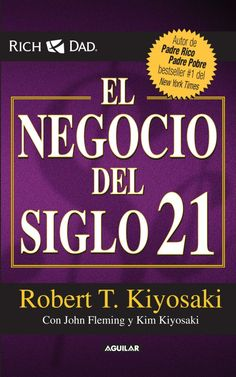 El negocio del siglo XXI (The Business of the Century) (Spanish Edition) (Padre Rico / Rich Dad) by Robert Kiyosaki, 9786071122360 [Jan Robert Kiyosaki Books, Robert Kiyosaki Quotes, Quotes Dream, Life Quotes Love, Career Quotes, Success Quotes, Steve Jobs, Tony Robbins, Affirmations