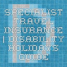 A guide to specialist travel insurance for the over and those with pre existing medical conditions Holiday Program, Meeting New Friends, Learning Disabilities, Tour Operator, Medical Conditions, Encouragement, Holidays, Travel, Holidays Events