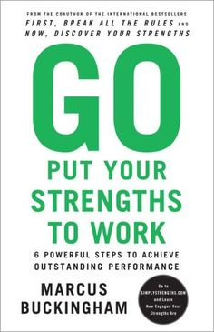 Go Put Your Strengths to Work: 6 Powerful Steps to Achieve.  Book or CDs.  I just get the CDs from the library to listen to in the car.