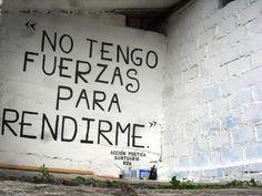 No tengo fuerzas para rendirme  #calle #muros