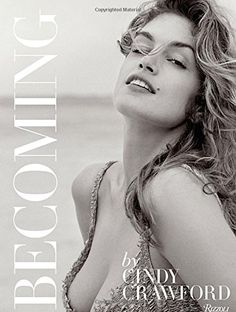 Becoming By Cindy Crawford: By Cindy Crawford with Katherine O' Leary: Amazon.de: Cindy Crawford, Katherine O'Leary: Fremdsprachige Bücher
