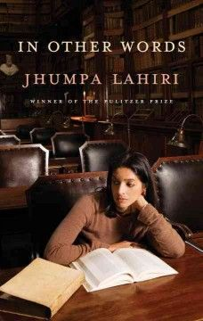 In other words by Jhumpa Lahiri. Presented in a dual-language format, the author traces her enduring love affair with the Italian language that prompted her family's move to Rome, where her efforts to master the language as a writer shaped her feelings of belonging and exile.