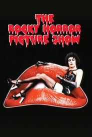 Rocky Horror Picture Show......saw it live as musical years ago in Chicago :-))