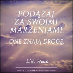 One znają drogę. Key Quotes, Life Quotes, Cool Words, Wise Words, Study Motivation, Good Advice, Birthday Quotes, In My Feelings, Album