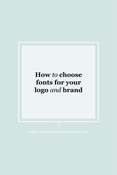 How to Choose Fonts For Your Logo and Brand