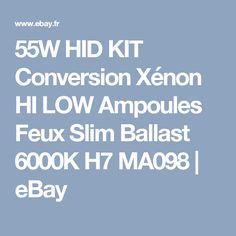 55W HID KIT Conversion Xénon HI LOW Ampoules Feux Slim Ballast 6000K H7 MA098   eBay