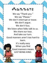 Manners poem is said by my kinders to remind them about using good manners and… Preschool Poems, Kindergarten Songs, Kids Poems, Preschool Classroom, Preschool Learning, Preschool Activities, Manners Preschool, Teaching Kids, Children Songs