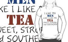 I LIKE MY MEN LIKE I LIKE MY TEA by grumpy4now