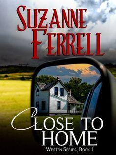 Close To Home (Westen Series) by Suzanne Ferrell, http://www.amazon.com/dp/B009Z21KDK/ref=cm_sw_r_pi_dp_oNMfsb0HX5XVB
