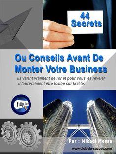 44 Secrets avant de monter votre business eBook: Mikael Messa: Amazon.fr: Livres