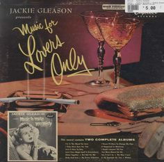 Jackie Gleason - Jackie Gleason Presents Music For Lovers Only / Music To Make You Misty