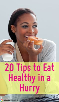 Eat Healthy in a Hurry! Great tips here for eating better on the go. | via @SparkPeople #eatbetter #nutrition #diet #weightloss #health #healthy
