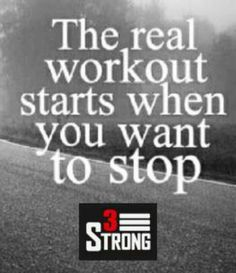 the real workout starts when you want to stop. motivational quotes for fitness and health, motivational quotes for working out and losing weight, motivational quotes for exercise and health, Sport Motivation, Fitness Motivation, Fitness Quotes, Weight Loss Motivation, Quotes Motivation, Workout Quotes, Runners Motivation, Motivation Pictures, Exercise Motivation