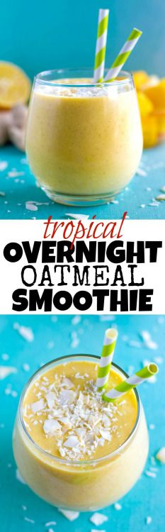tropical overnight oatmeal smoothieReally nice recipes. Every  Mein Blog: Alles rund um Genuss & Geschmack  Kochen Backen Braten Vorspeisen Mains & Desserts!