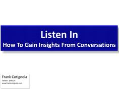 Listen In: How to Gain Insights from Conversations by Frank Cotignola of Mondelēz International
