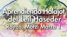 0104: Todas las Clases / Rajtza, Motzi Maztza Parte 1 - Aprendiendo las ...