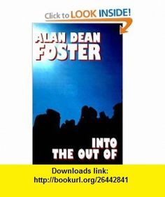 Into the Out of (9781587150487) Alan Dean Foster , ISBN-10: 1587150484  , ISBN-13: 978-1587150487 ,  , tutorials , pdf , ebook , torrent , downloads , rapidshare , filesonic , hotfile , megaupload , fileserve