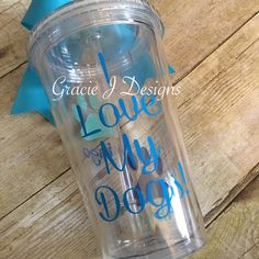 I love my dogs personalized tumbler cup with lid and straw! Perfect gift for the pet lover in your life!