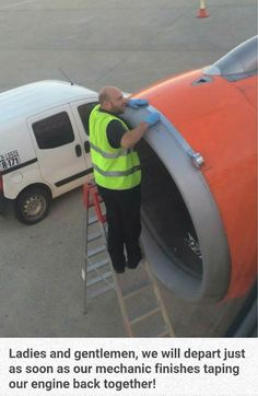 Duct tape works everywhere. Duct tape can fix anything. Duct tape should be worshipped.