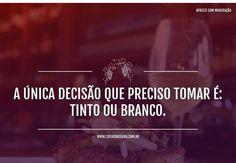#Vinho & #Frase ☆ ♡