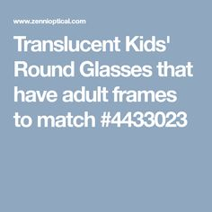 546739a055f4 Translucent Kids  Round Glasses that have adult frames to match  4433023  Swimwear