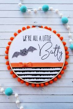 0301b5dcee0 We re all a Little Batty Halloween Embroidery Hoop (Flamingo Toes)
