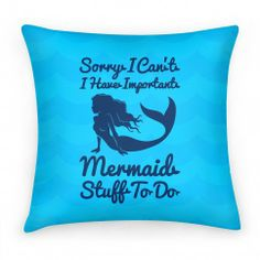 Sorry I Can't I Have Important Mermaid Stuff To Do on Wanelo