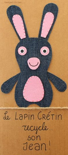 Le lapin crétin recycle son jean!! #jeans #recycle www.toutpetitrien.ch et www. pinterest.com/fleurysylvie/
