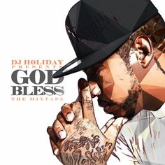 Stream DJ Holiday's 'God Bless The Mixtape' Feat. Young Thug, Meek Mill, Future And More