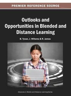 Buy Outlooks and Opportunities in Blended and Distance Learning by B. Tynan, J. Willems, R. James and Read this Book on Kobo's Free Apps. Discover Kobo's Vast Collection of Ebooks and Audiobooks Today - Over 4 Million Titles! M Learning, Most Popular Books, Textbook, Good Books, Distance, Opportunity, Ebooks, This Book, Student