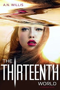The Thirteenth World (The Corridor Series, Book 2) by A.N. Willis http://www.amazon.com/dp/B010OLRKLG/ref=cm_sw_r_pi_dp_awr8wb1P2AD92