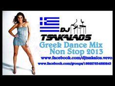 Greek Dance Mix Non Stop 2013 by DjTsakalos / NonStopGreekMusic - YouTube