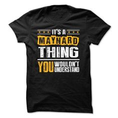 Its a MAYNARD Thing BA002 - #gift certificate #shirt ideas. BUY TODAY AND SAVE  => https://www.sunfrog.com/Names/Its-a-MAYNARD-Thing-BA002.html?id=60505