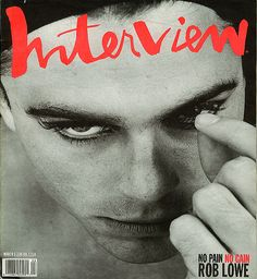 """theaterforthepoor: """"Rob Lowe on the cover of Interview / March, 1990 / ph: Wayne Maser """" Sandra Bernhard, Fabien Baron, Interview Coaching, Cover Boy, Rob Lowe, Frozen In Time, Vape Tricks, Andy Warhol, On Set"""