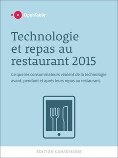 L'étude «Technologie et repas au restaurant2015» examine ce que les clients canadiens attendent (et n'attendent pas) de la technologie avant, pendant et après un repas au restaurant TORONTO, 21 ...
