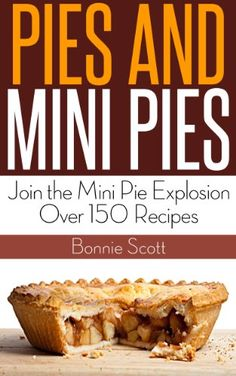 Join the mini pie explosion! Bite size mini pies are all the rage!Pies are great for any day of the week. Their versatility means they can be a filling snack, a Mini Pie Recipes, Wine Recipes, Apple Crumb Pie, Filling Snacks, Chocolate Pies, No Bake Pies, Mini Pies, Bite Size, Kindle