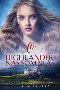 Baixar livros grtis 2 mil livros para download bookworm e book o highlander nas sombras de 2018 de juliana dantas fandeluxe Choice Image