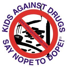 "Without strong ""Choose to be Drug-Free messages in our homes, communities, and across the nation, a terrible thing happens. Your kids are likely to become drug addicts. This is my logo and it says what I believe."