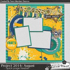 FREE Quick Page Project 2014 August : Life Is Messy Created By Team member Deanna