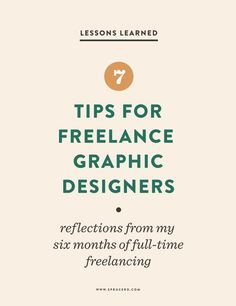 7 Tips for Freelance Graphic Designers | Reflections from my first six months of freelancing: