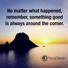 No matter what happened, remember, something good is always around the corner. #powerofpositivity #positivewords #positivethinking #inspiration #quotes