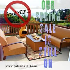 Superb Our Spring Sale Is Still On At Patio Style.